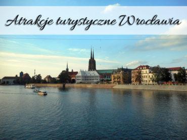 Atrakcje turystyczne Wrocławia. Zobacz gdzie warto zajrzeć