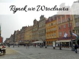 Rynek we Wrocławiu. Przepiękne centrum miasta