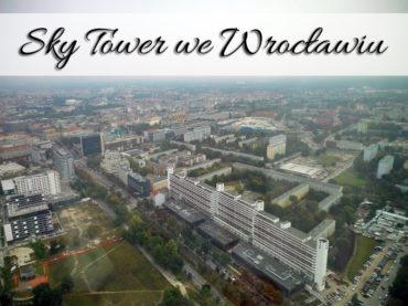 Sky Tower we Wrocławiu. Wspaniały widok na miasto!