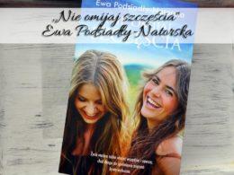 """,,Nie omijaj szczęścia"""" Ewa Podsiadły-Natorska. Drugi tom serii"""