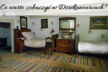 Co warto zobaczyć w Dziekanowicach?