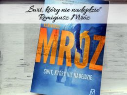 """,,Świt, który nie nadejdzie"""" Remigiusz Mróz. Międzywojenna Warszawa w książce młodego pisarza"""