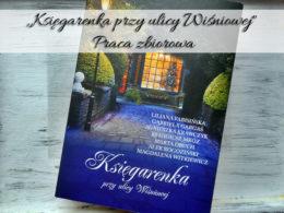 """,,Księgarenka przy ulicy Wiśniowej"""" Praca zbiorowa. Nawiązanie do klasycznych powieści"""