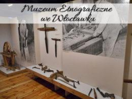 Muzeum Etnograficzne we Włocławku. Miejsce bardzo blisko Bulwaru