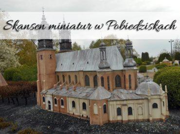 Skansen miniatur w Pobiedziskach. Eksponaty z całej Wielkopolski