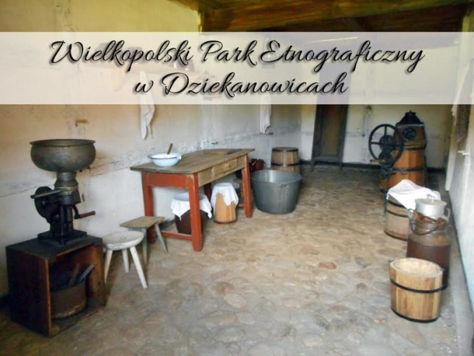 wielkopolski-park-etnograficzny-w-dziekanowicach