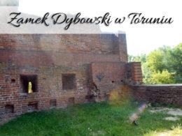 Zamek Dybowski w Toruniu. Aż strach tam iść…