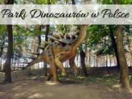 Parki Dinozaurów w Polsce. Sprawdź, do którego z nich masz najbliżej