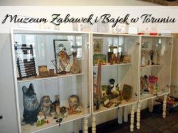 Muzeum Zabawek i Bajek w Toruniu. Przewodnik w cenie biletu
