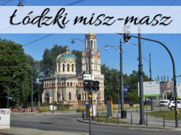 Łódzki misz-masz. Przegląd zdjęć z całego miasta