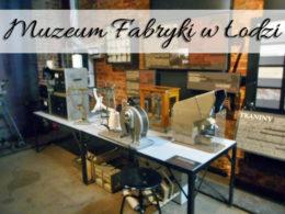 Muzeum Fabryki w Łodzi. Czy tam naprawdę jest TARAS WIDOKOWY?!