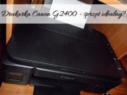 Drukarka Canon G2400 – sprzęt idealny? A może wręcz przeciwnie?