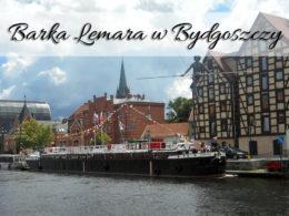 Barka Lemara w Bydgoszczy. Bardzo tani bilet wstępu, a dość sporo do obejrzenia