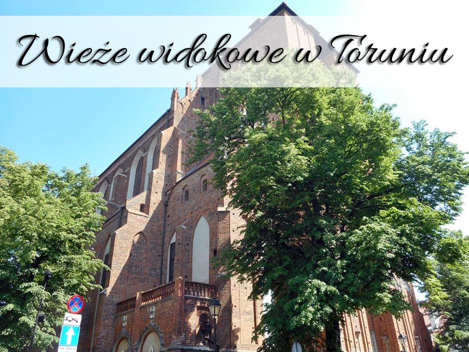 Wieże widokowe w Toruniu