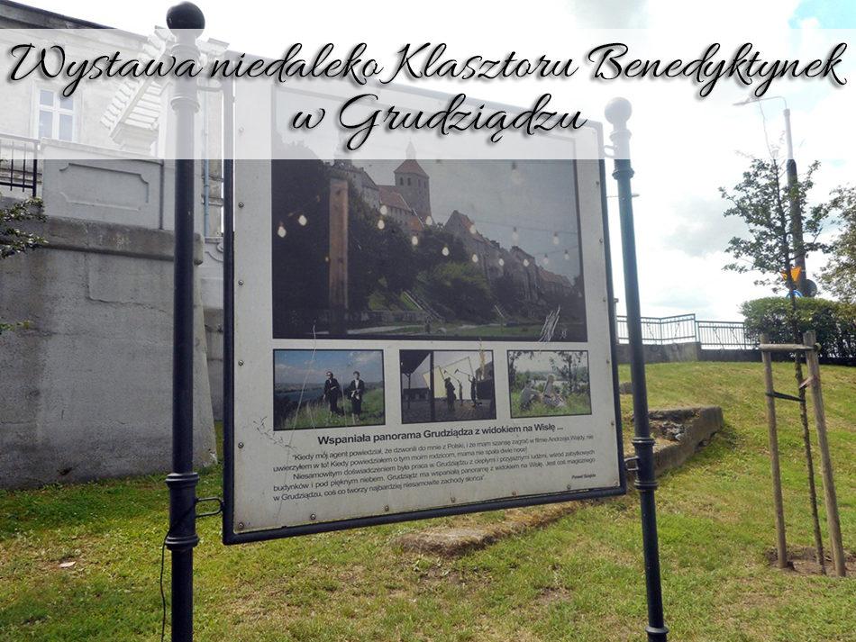 wystawa niedaleko klasztoru benedyktynek w grudziadzuj