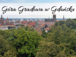 Góra Gradowa w Gdańsku. Dość trudno tam trafić…