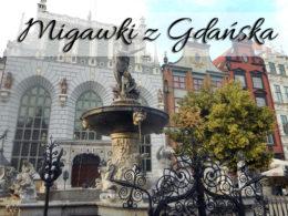 Migawki z Gdańska. Kadry z jednego z naszych ukochanych miast