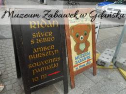 Muzeum Zabawek w Gdańsku. Ceny nie idą w parze z tym, na co możemy sobie pozwolić