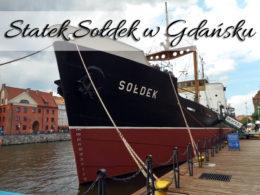 Statek Sołdek w Gdańsku. Chętnie odwiedzany przez małych i dużych
