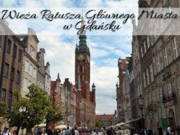 Wieża ratuszowa w Gdańsku. Obejrzyj też wystawę w gdańskim Ratuszu