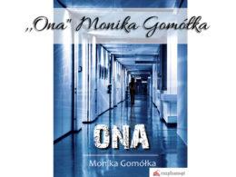 """,,Ona"""" Monika Gomółka"""