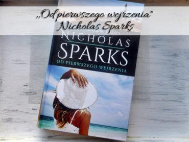 """,,Od pierwszego wejrzenia"""" Nicholas Sparks. Powieść, która wyciska z oczu łzy"""