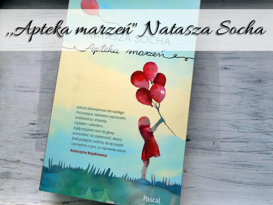 ,Apteka marzeń Natasza Socha