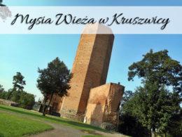 Mysia Wieża w Kruszwicy. Czy Popiela zjadły myszy?