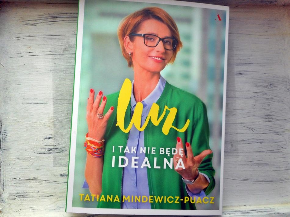 """,,Luz. I tak nie będę idealna"""" Tatiana Mindewicz-Puacz"""