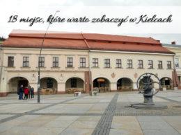 18 miejsc, które warto zobaczyć w Kielcach. Widziałeś je wszystkie?