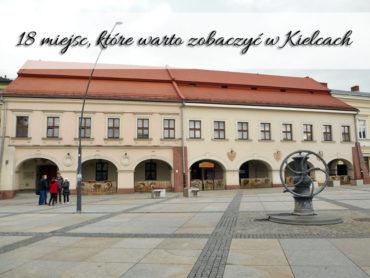 18 miejsc, które warto zobaczyć w Kielcach