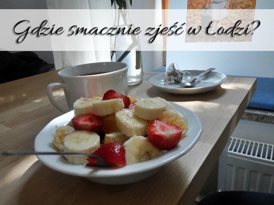 Gdzie smacznie zjeść w Łodzi