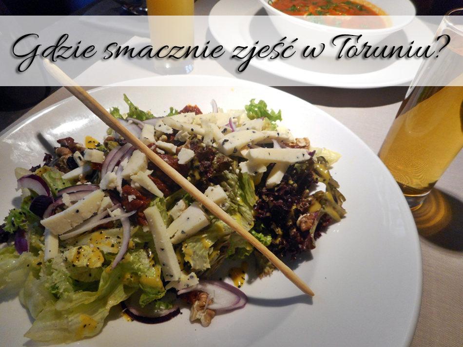 Gdzie smacznie zjeść w Toruniu