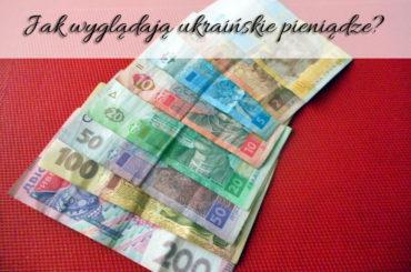 Jak wyglądają ukraińskie pieniądze? Ile to polskich złotych?