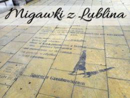 Migawki z Lublina. Kadry z fantastycznego miasta