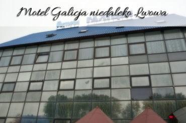 Motel Galicja niedaleko Lwowa. Naprawdę warto tam nocować