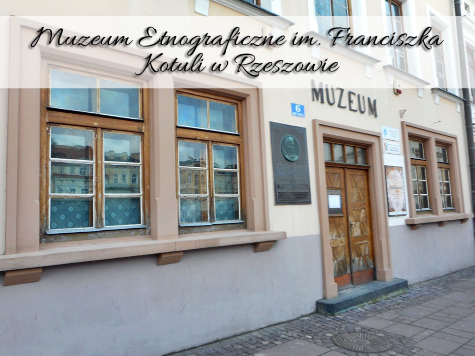 Muzeum Etnograficzne im. Franciszka Kotuli w Rzeszowir