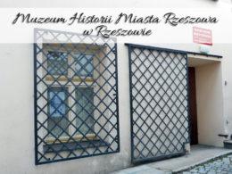 Muzeum Historii Miasta Rzeszowa w Rzeszowie. Dzieje zaklęte w gablotach