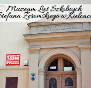 """Muzeum Lat Szkolnych Stefana Żeromskiego w Kielcach. Atrakcja obowiązkowa dla miłośników ,,Syzyfowych prac"""""""