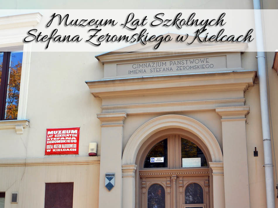 Muzeum Lat Szkolnych Stefana Żeromskiego w Kielcach