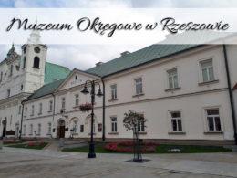 Muzeum Okręgowe w Rzeszowie. Jedna z atrakcji podkarpackiego rynku