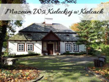 Muzeum Wsi Kieleckiej w Kielcach. Mała, ale ciekawa atrakcja miasta
