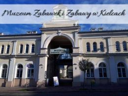 Muzeum Zabawek i Zabawy w Kielcach. Bardzo blisko pomnika Sienkiewicza