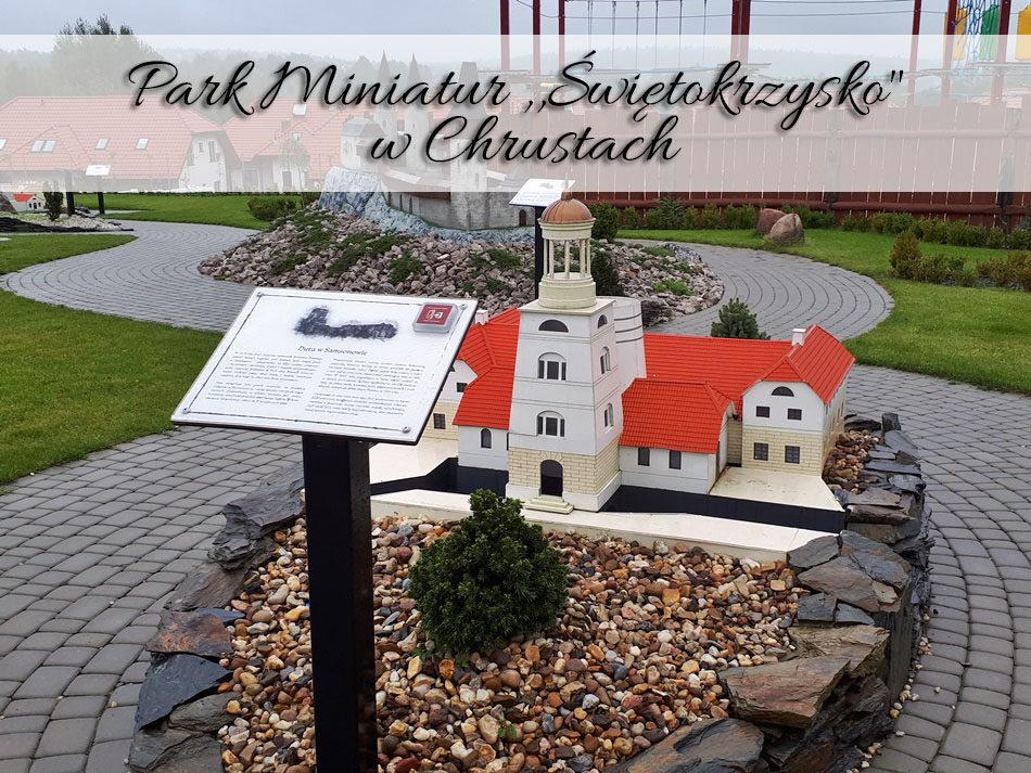 Park Miniatur Świętokrzysko w Chrustach