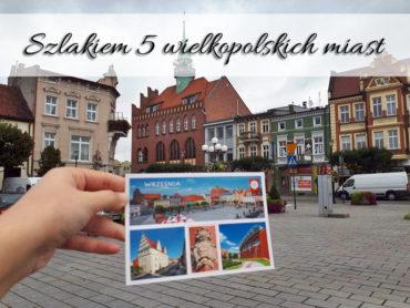 Szlakiem 5 wielkopolskich miast