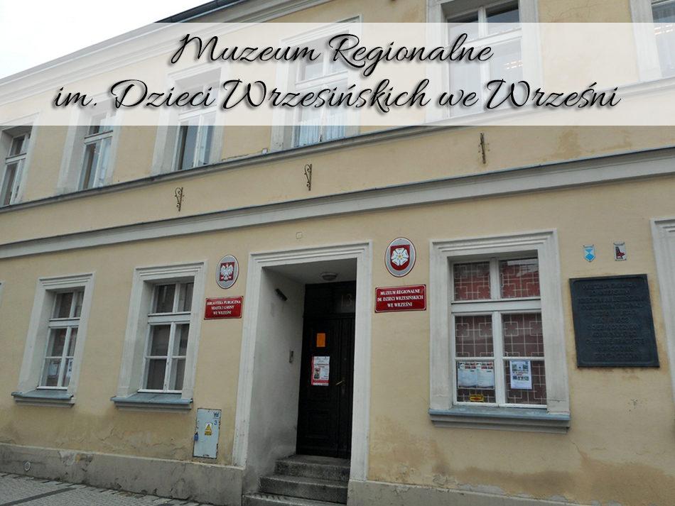 Muzeum Regionalne im. Dzieci Wrzesińskich we Wrześn