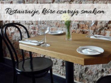 Restauracje, które czarują smakiem. Smak ich potraw zapada w pamięci na długo