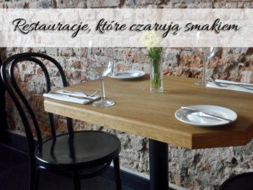 Restauracje, które czarują smakiem