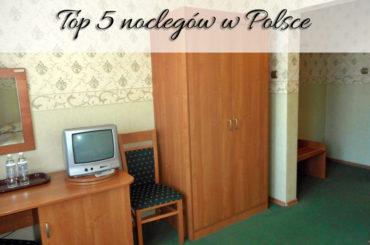 Top 5 noclegów w Polsce i okolicach. Gdzie można spać bez obaw?