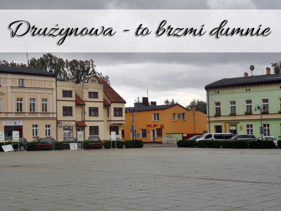 Druzynowa - to brzmi dumnie